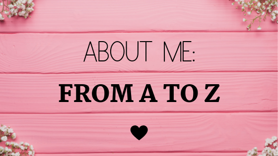 About Me From A to Z