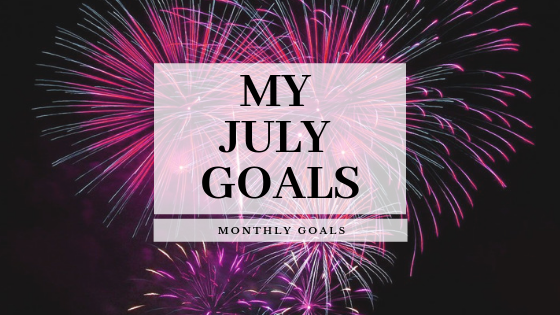 My Goals For July
